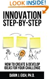 Innovation Step-by-Step: How to Create & Develop Ideas for your Challenge