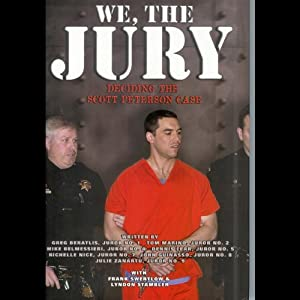 We, the Jury: Deciding the Scott Peterson Case | [various]
