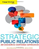 img - for Cengage Advantage Books: Strategic Public Relations: An Audience-Focused Approach book / textbook / text book
