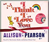 Allison Pearson I Think I Love You