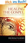 Healing the Gospel: A Radical Vision...