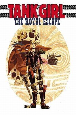 Tank Girl: The Royal Escape   [TANK GIRL TANK GIRL THE ROYAL] [Paperback]