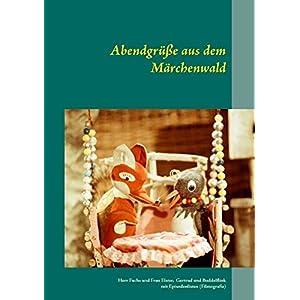 Abendgrüße aus dem Märchenwald: Herr Fuchs und Frau Elster, Maus Gertrud und Maulwurf Buddelflink