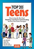 img - for Top 20 Teens: Discovering the Best-Kept Thinking, Learning & Communicating Secrets of Successful Teenagers book / textbook / text book