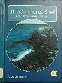 The Continental Shelf: An Underwater Frontier (Ocean World ...