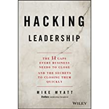 Hacking Leadership: The 11 Gaps Every Business Needs to Close and the Secrets to Closing Them Quickly (       UNABRIDGED) by Mike Myatt Narrated by Christopher Grove