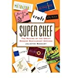 img - for Super Chef: The Making of the Great Modern Restaurant Empires (Paperback) - Common book / textbook / text book