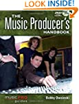 The Music Producer's Handbook: Music...