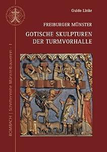 Freiburger Münster Gotische Skulpturen der Turmvorhalle