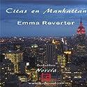 Citas en Manhattan [Dating in Manhattan] (       UNABRIDGED) by Emma Reverter Narrated by Vanessa Reyes