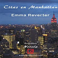 Citas en Manhattan [Dating in Manhattan] (       UNABRIDGED) by Emma Reverter Narrated by Vanessa Reyes