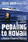 Pedaling to Hawaii: A Human-powered Odyssey (0881507091) by Smith, Stevie