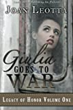 img - for Giulia Goes to War (Legacy of Honor) (Volume 1) book / textbook / text book