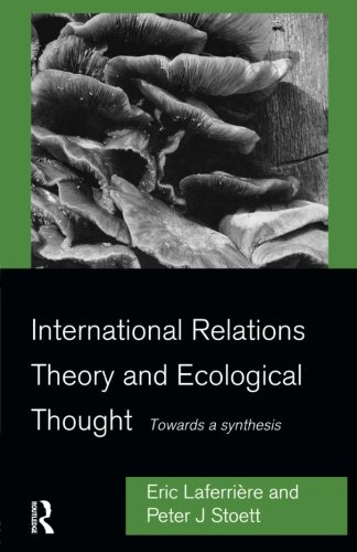International Relations Theory and Ecological Thought: Towards a Synthesis (Environmental Politics)
