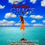 Saving Grace: Katie and Annalise, Book 1 | Pamela Fagan Hutchins