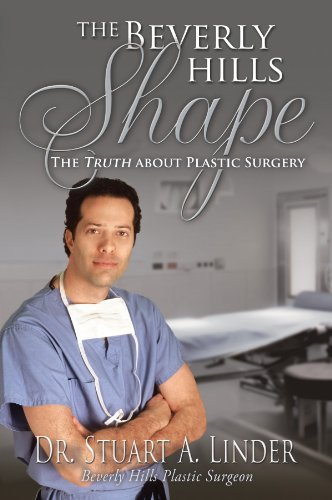 The Beverly Hills Shape: The Truth About Plastic Surgery