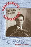 img - for Hemingway's Laboratory: The Paris <i>in our time</i> book / textbook / text book