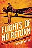 img - for Flights of No Return: Aviation History's Most Infamous One-Way Tickets to Immortality book / textbook / text book