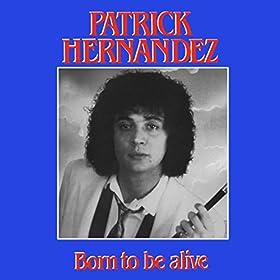 patrick hernandez born to be alive mp3 download