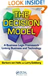 The Decision Model: A Business Logic...