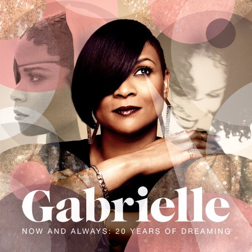Gabrielle - Now & Always: 20 Years of Dreaming - Zortam Music