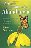 img - for Abriendo Camino a la Abundancia: Manifieste la libertad y la alegria de una vida plena (Spanish for Beginners Series) (Spanish Edition) book / textbook / text book
