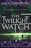 The Twilight Watch: (Night Watch 3) (Night watch triology)