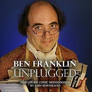 Ben Franklin: Unplugged Hörspiel
