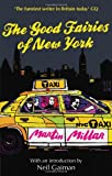 The Good Fairies of New York: With an introduction by Neil Gaiman - Martin Millar
