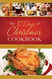 img - for The 12 Days of Christmas Cookbook 2015 Edition: The Ultimate in Effortless Holiday Entertaining book / textbook / text book