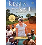 [ Kisses from Katie: A Story of Relentless Love and Redemption[ KISSES FROM KATIE: A STORY OF RELENTLESS LOVE AND REDEMPTION ] By Davis, Katie J. ( Author )May-01-2012 Paperback
