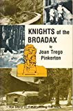 img - for Knights of the Broadax: The Story of the Wyoming Tie Hacks by Joan Trego Pinkerton (1981-04-03) book / textbook / text book