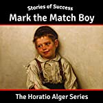 Mark the Match Boy | Horatio Alger
