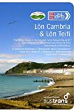 Rob Penn Lon Cambria & Lon Teifi: The Official Guide to the National Cycle Network Route 81 from Aberystwyth to Shrewsbury and Route 82 Between Aberystwyth and Fishguard