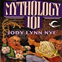 Mythology 101: Mythology, Book 1 Audiobook by Jody Lynn Nye Narrated by Kevin Free