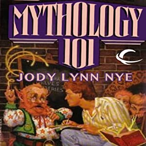 Mythology 101: Mythology, Book 1 | [Jody Lynn Nye]