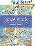 Voice Work: Art and Science in Changi...