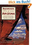 Backroads of Arizona: Your Guide to A...