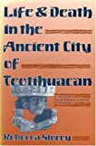 Life and Death in the Ancient City of Teotihuacan: A Modern Paleodemographic Synthesis: 1st (First) Edition
