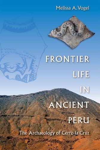 Frontier Life in Ancient Peru: The Archaeology of Cerro la Cruz
