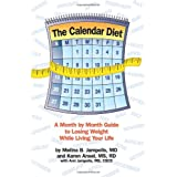 The Calendar Diet: A Month by Month Guide to Losing Weight While Living Your Life ~ Melina B. Jampolis