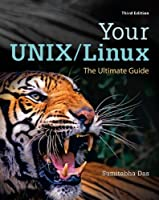 Your UNIX/Linux: The Ultimate Guide, 3rd Edition Front Cover