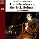 The Adventures of Sherlock Holmes, Book I (       UNABRIDGED) by Arthur Conan Doyle Narrated by David Timson