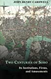 img - for Two Centuries of Soho - Its Institutions, Firms, and Amusements book / textbook / text book
