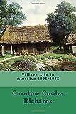 Village Life in America 1852-1872