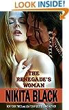 The Renegade's Woman - a short-length western historical super-steamy romance novella