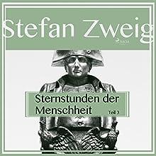 Sternstunden der Menschheit 3 Hörbuch von Stefan Zweig Gesprochen von: Reiner Unglaub