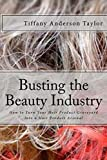 Busting the Beauty Industry: How to Turn Your Hair Product Graveyard Into a Hair Product Arsenal