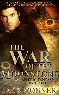 (FREE on 6/30) The War Of The Moonstone: Part One by Jack Conner - http://eBooksHabit.com