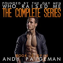 Pounded by the Gay Men Who Raised Me: The Complete Series Audiobook by Andy Paigeman Narrated by Andy Paigeman